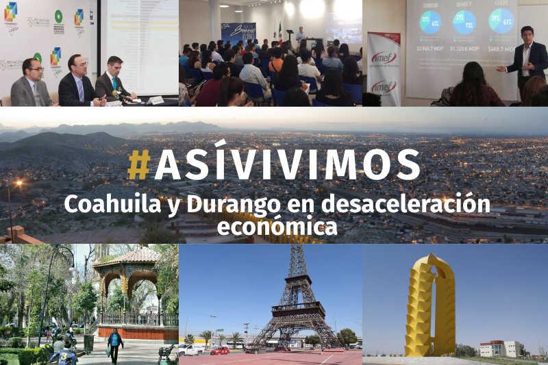 Coahuila y Durango en desaceleración económica