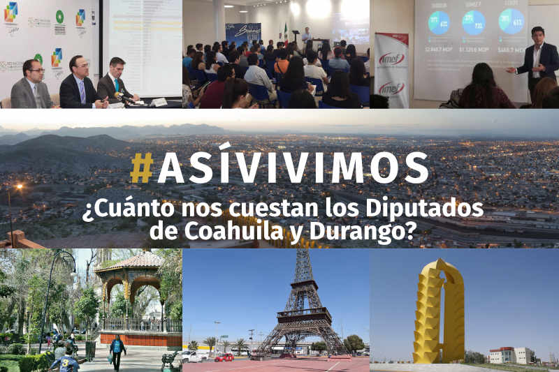 ¿Cuánto nos cuestan los Diputados de Coahuila y Durango?
