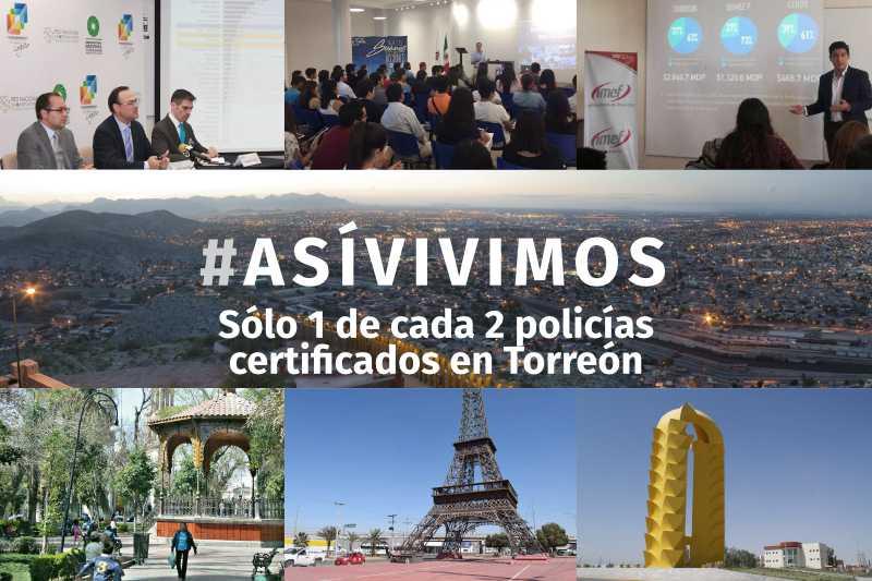 Sólo 1 de cada 2 policías certificados en Torreón